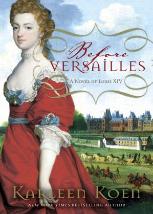 ปกหนังสือ Before Versailles - A Novel of Louis XIV