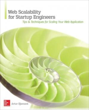Book cover Web Scalability for Startup Engineers: Tips & Techniques for Scaling Your Web Application