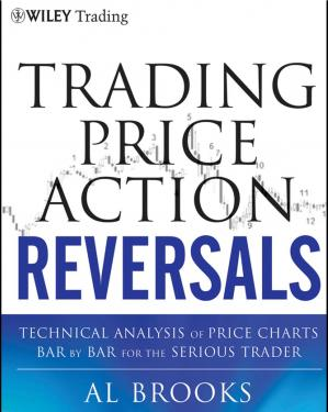 Book cover Trading Price Action Reversals: Technical Analysis of Price Charts Bar by Bar for the Serious Trader