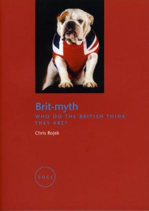 表紙 Brit-Myth: Who Do the British Think They Are? (Reaktion Books - Focus on Contemporary Issues)