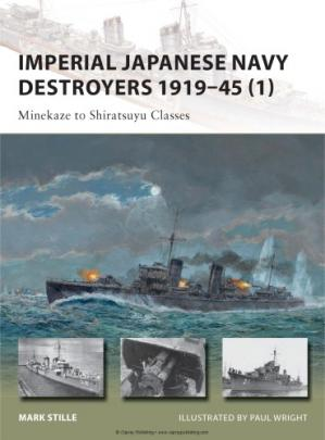 Book cover Imperial Japanese Navy Destroyers 1919-45 (1) : Minekaze to Shiratsuyu Classes.