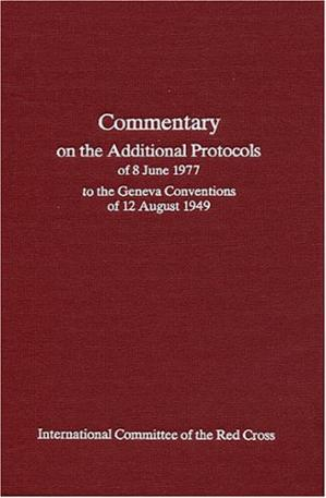 Portada del libro Commentary on the Additional Protocols of 8th June,1977,To the Geneva Convention of 12th August,1949