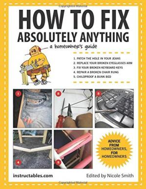 Book cover How to fix absolutely anything : a homeowner's guide
