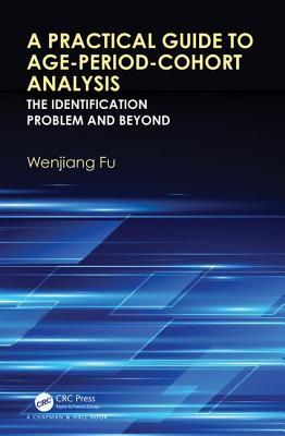 Book cover A Practical Guide to Age-Period-Cohort Analysis: The Identification Problem and Beyond