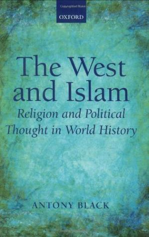 Okładka książki The West and Islam Religion and Political Thought in World History