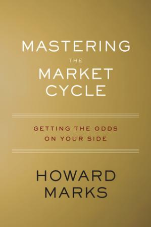 Book cover Mastering the Market Cycle: Getting the Odds on Your Side