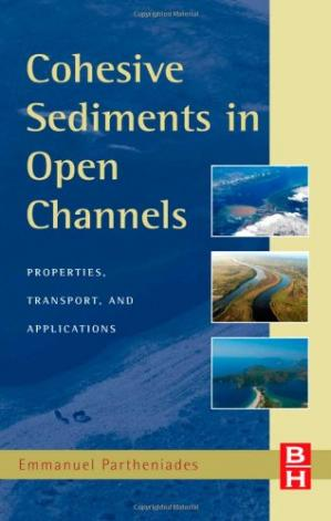 Обкладинка книги Cohesive Sediments in Open Channels: Erosion, Transport and Deposition