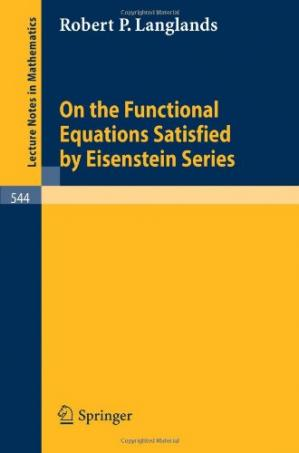 Book cover On the Functional Equations Satisfied by Eisenstein Series
