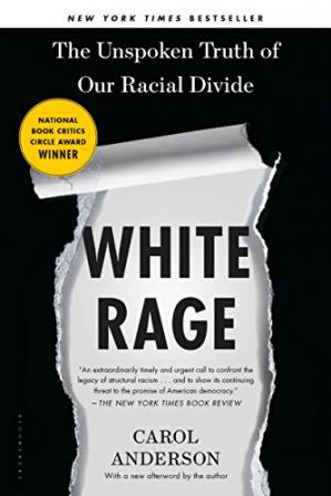 Обложка книги White Rage: The Unspoken Truth of Our Racial Divide