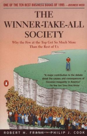 Portada del libro The Winner-Take-All Society: Why the Few at the Top Get So Much More Than the Rest of Us