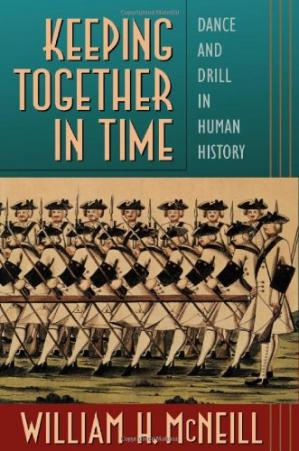 Book cover Keeping Together in Time: Dance and Drill in Human History