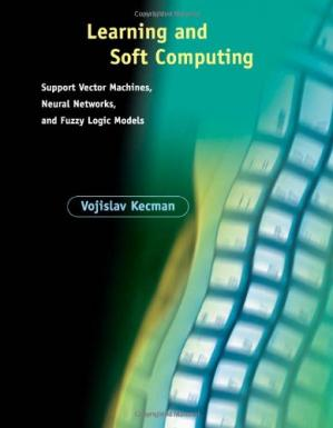 Book cover Learning and Soft Computing: Support Vector Machines, Neural Networks, and Fuzzy Logic Models