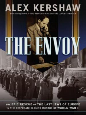Book cover The Envoy: The Epic Rescue of the Last Jews of Europe in the Desperate Closing Months of World War II