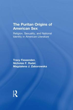 Book cover The Puritan Origins of American Sex: Religion, Sexuality, and National Identity in American Literature