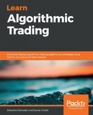 Book cover Learn Algorithmic Trading: Build and deploy algorithmic trading systems and strategies using Python and advanced data analysis