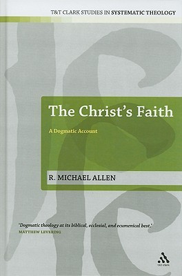 La couverture du livre Christ's Faith: A Dogmatic Account