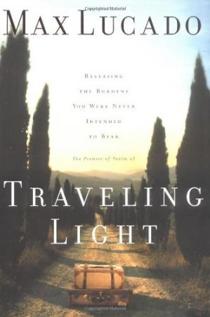 Book cover Traveling light : releasing the burdens you were never intended to bear