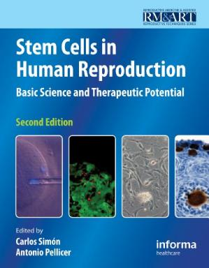 Book cover Stem Cells in Human Reproduction: Basic Science and Therapeutic Potential, 2nd Edition (Reproductive Medicine & Assisted Reproductive Techniques)