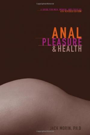 Обкладинка книги Anal Pleasure and Health: A Guide for Men, Women and Couples