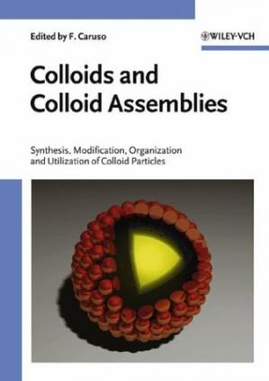 A capa do livro Colloids and Colloid Assemblies: Synthesis, Modification, Organization and Utilization of Colloid Particles