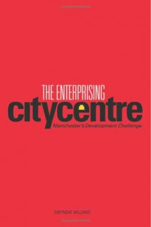 Обкладинка книги The Enterprising City Centre: Manchester's Development Challenge