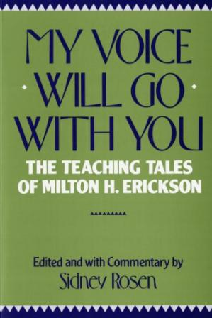 Обкладинка книги My Voice Will Go with You: The Teaching Tales of Milton H. Erickson