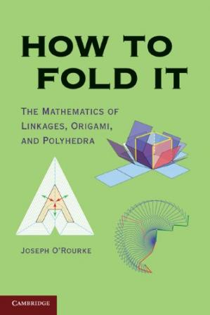 Book cover How to Fold It: The Mathematics of Linkages, Origami and Polyhedra
