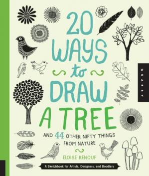 کتاب کی کور جلد 20 ways to draw a tree and 44 other nifty things from nature: a sketchbook for artists, designers, and doodlers