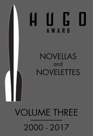 पुस्तक कवर Hugo Award Novellas And Novelettes: Volume Three, 2000-2017 (Jerry eBooks) (2017)