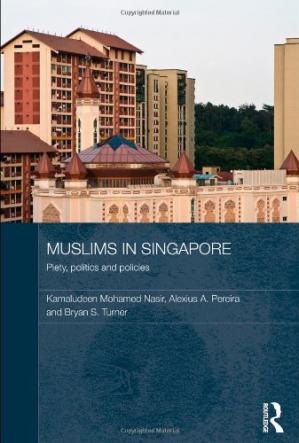 Book cover Muslims in Singapore: Piety, Politics and Policies (Routledge Contemporary Southeast Asia Series)