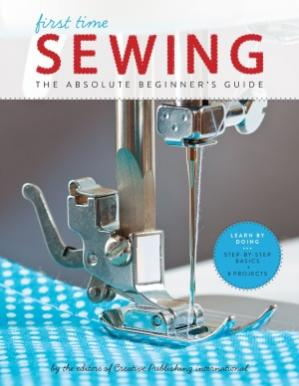 Couverture du livre First Time Sewing: The Absolute Beginner's Guide