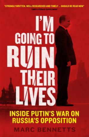 A capa do livro I'm Going to Ruin Their Lives; Inside Putin's War on Russia's Opposition
