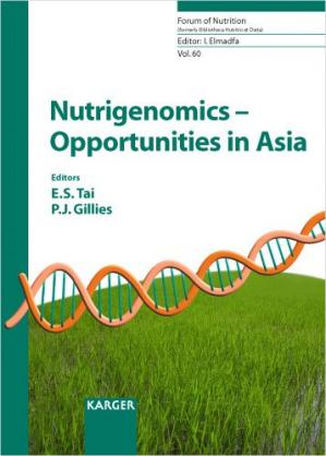 Book cover Nutrigenomics Opportunities in Asia: 1st ILSI International Conference on Nutrigenomics, Singapore, December 2005 (Forum of Nutrition)