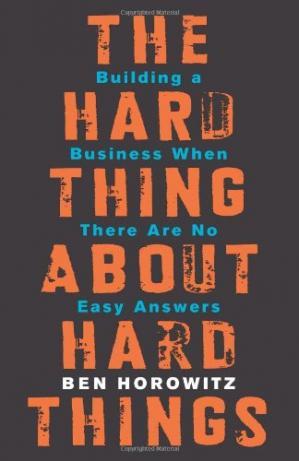 Обкладинка книги The Hard Thing About Hard Things: Building a Business When There Are No Easy Answers