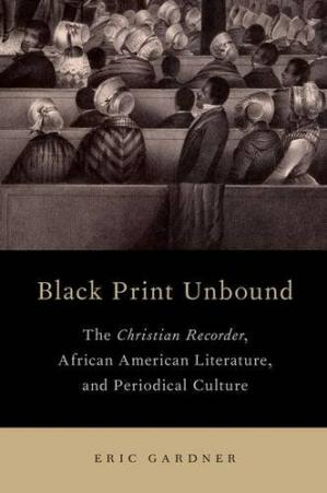 Okładka książki Black print unbound : The Christian Recorder, African American literature, and periodical culture