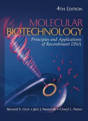 Okładka książki Molecular Biotechnology: Principles and Applications of Recombinant DNA, 4th Edition