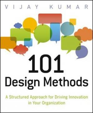 पुस्तक कवर 101 Design Methods: A Structured Approach for Driving Innovation in Your Organization