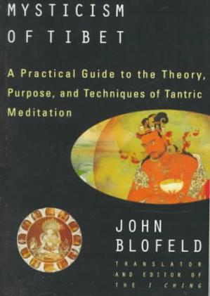 Обкладинка книги The Tantric Mysticism of Tibet: A Practical Guide to the Theory, Purpose, and Techniques of Tantric Meditation