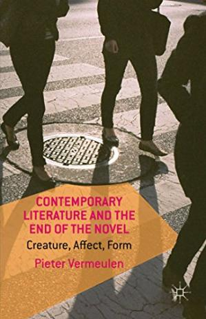 Book cover Contemporary Literature and the End of the Novel: Creature, Affect, Form
