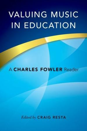 Book cover Valuing music in education : a Charles Fowler reader