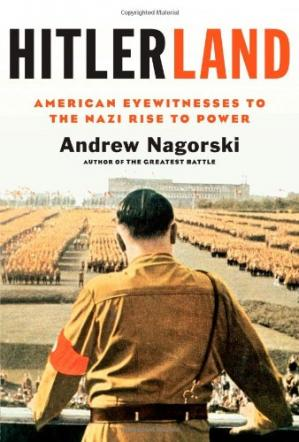 Okładka książki Hitlerland: American Eyewitnesses to the Nazi Rise to Power