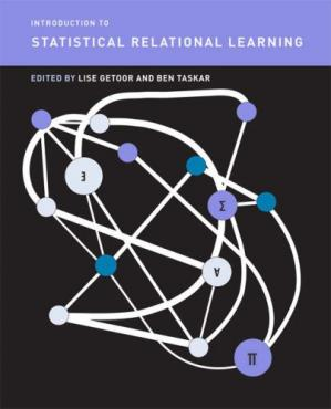 Book cover Introduction to Statistical Relational Learning (Adaptive Computation and Machine Learning)