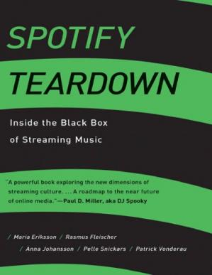 A capa do livro Spotify Teardown: Inside the Black Box of Streaming Music