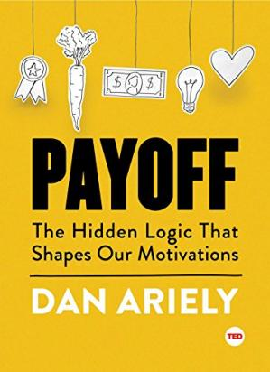 Book cover Payoff: The Hidden Logic That Shapes Our Motivations