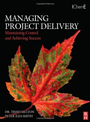 Portada del libro Managing Project Delivery: Maintaining Control and Achieving Success (Butterworth-Heinemann IChemE)