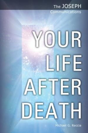 Copertina The Joseph Communications: Your Life After Death