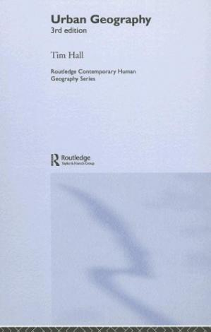 Book cover Urban Geography 3RD ED (Routledge Contemporary Human Geography Series)