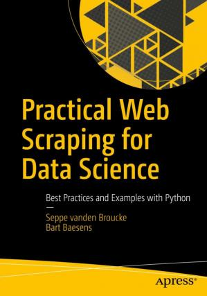 Book cover Practical Web Scraping for Data Science: Best Practices and Examples with Python