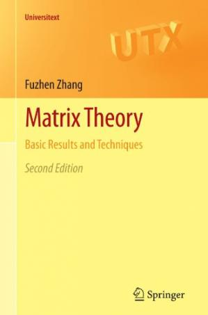 Book cover Matrix Theory: Basic Results and Techniques, 2nd Edition