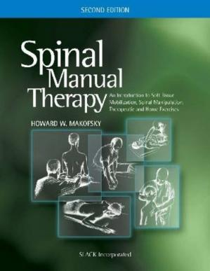 غلاف الكتاب Spinal Manual Therapy: An Introduction to Soft Tissue Mobilization, Spinal Manipulation, Therapeutic and Home Exercises